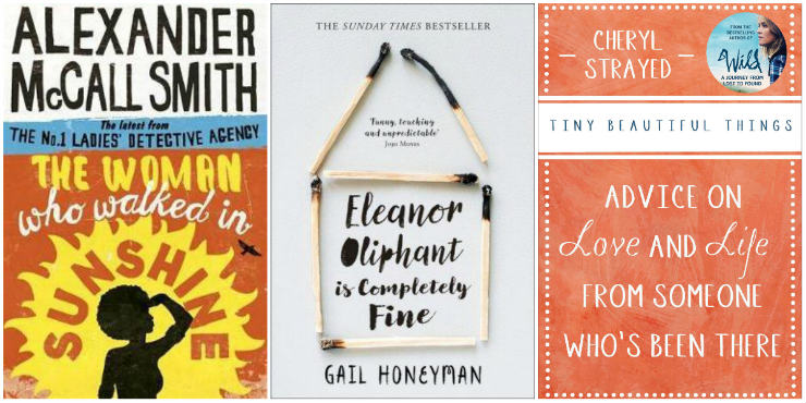 The Woman Who Walked in Sunshine, Eleanor Oliphant is Completely Fine, Tiny Beautiful Things
