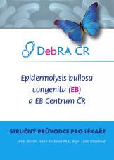 Epidermolysis bullosa congenita a EB Centrum - stručný průvodce pro lékaře (2011)