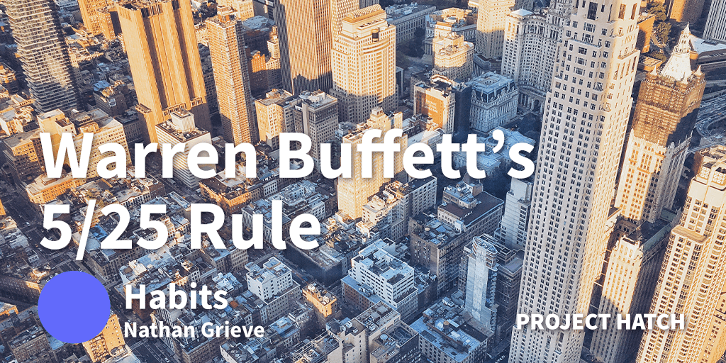 Warren Buffetts 5/25 Rule