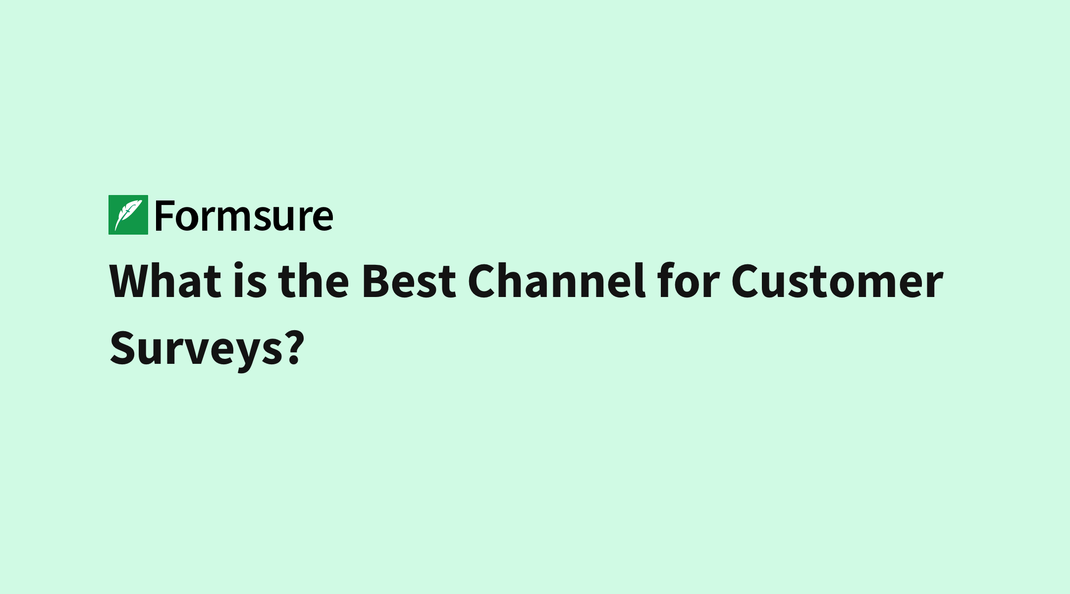 What is the Best Channel for Customer Surveys? - Formsure