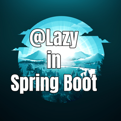 「Spring Boot」 Annotation @Lazy trong Spring Boot