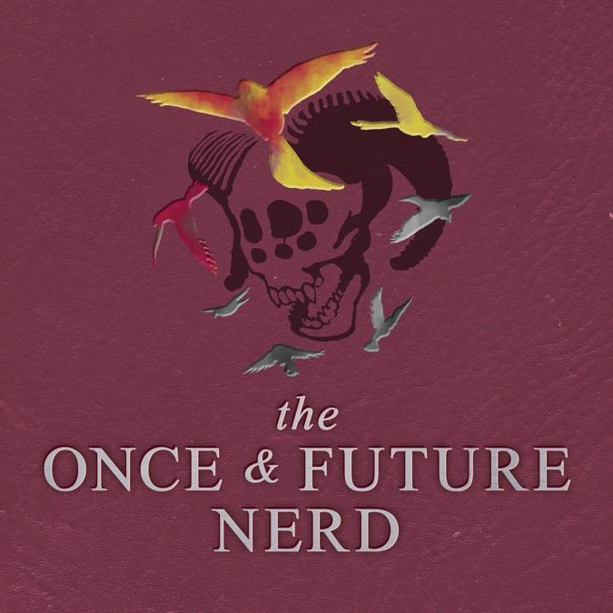 The Once and Future Nerd Book2