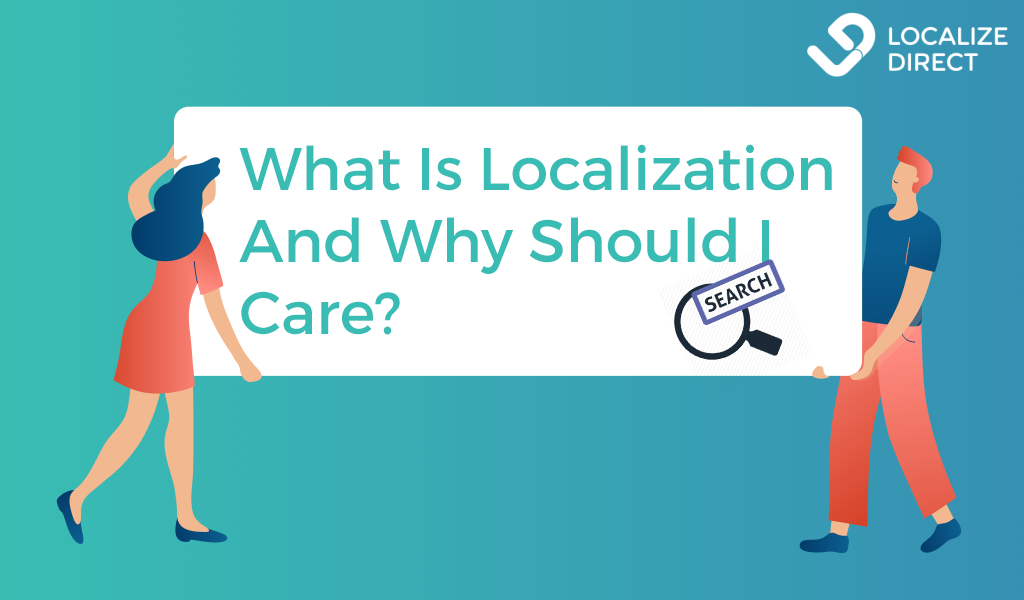 What Is Localization And Why Should I Care?