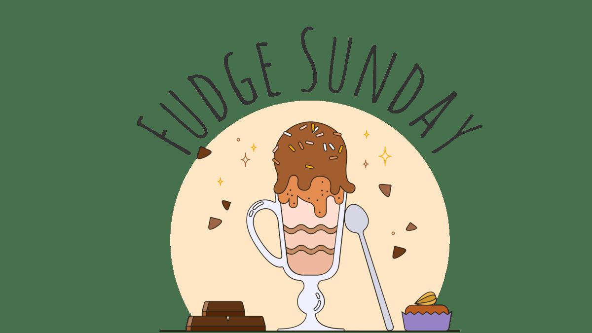 Fudge Sunday