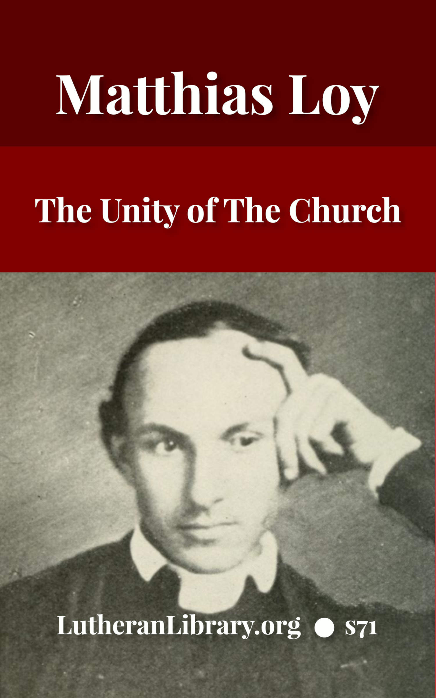 The Unity of the Church by Matthias Loy