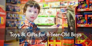 10 Best Toys & Gift Ideas for Eight-Year-Old Boys