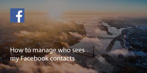 How to Manage Who Sees My Facebook Contacts