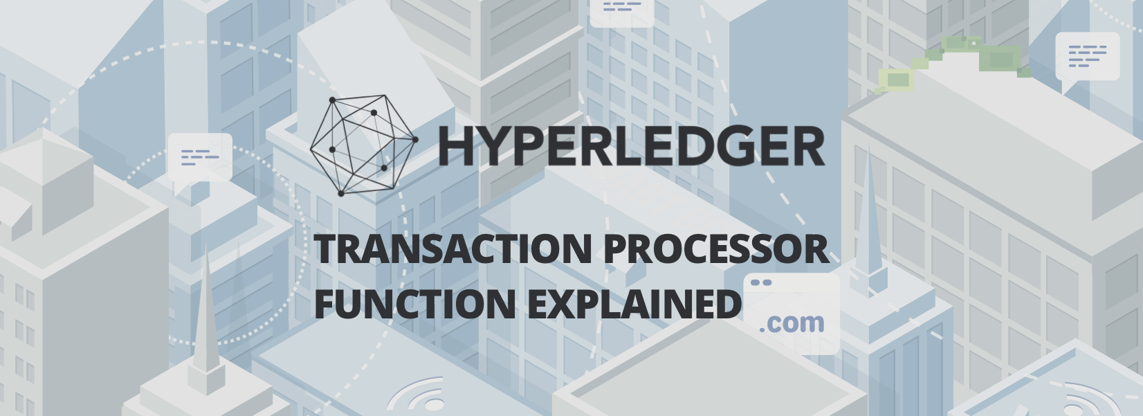 Hyperledger Composer's Transaction Processor Function explained