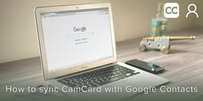 How to Sync CamCard with Google Contacts