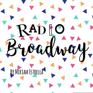 Radio Broadway by Miriam Estrella