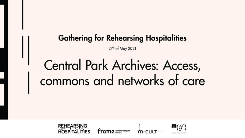 CPA ~ Central Park Archives: Access, commons and networks of care