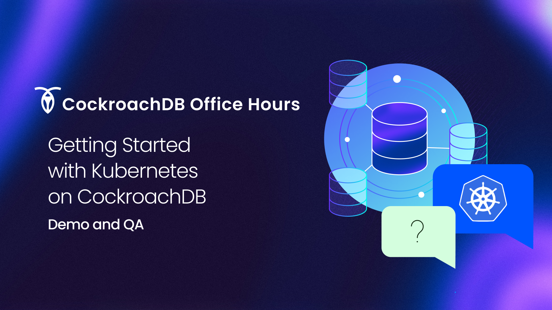 CockroachDB Office Hours: Getting Started with Kubernetes on CockroachDB