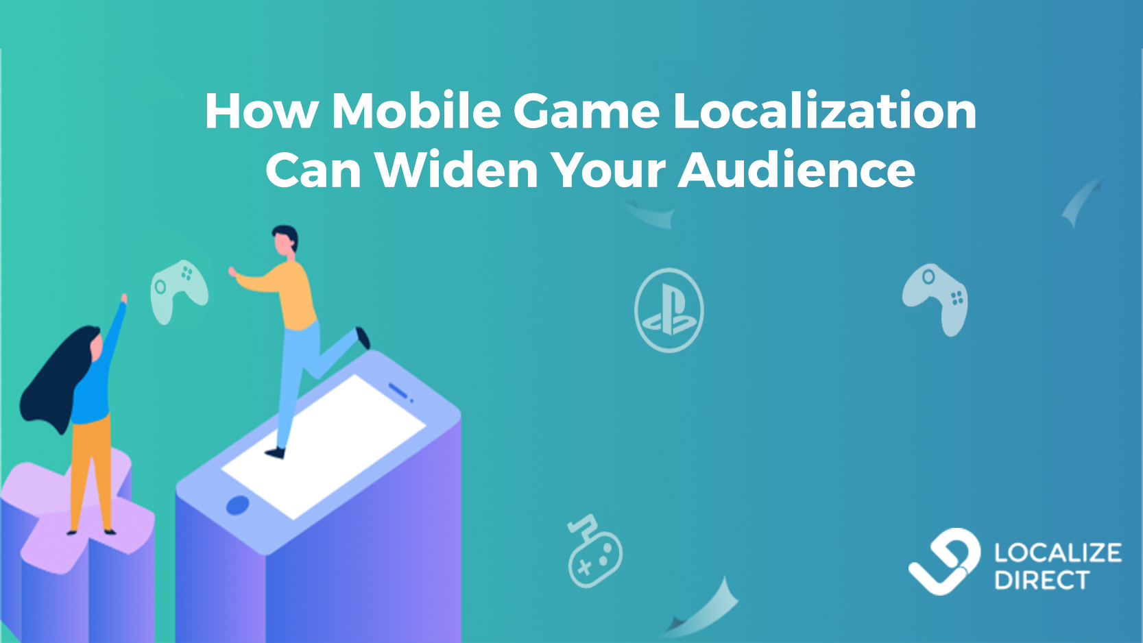 How Mobile Game Localization Can Widen Your Audience Worldwide