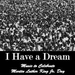 American Music Experts - I Have a Dream: music to celebrate Martin Luther King Jr. Day