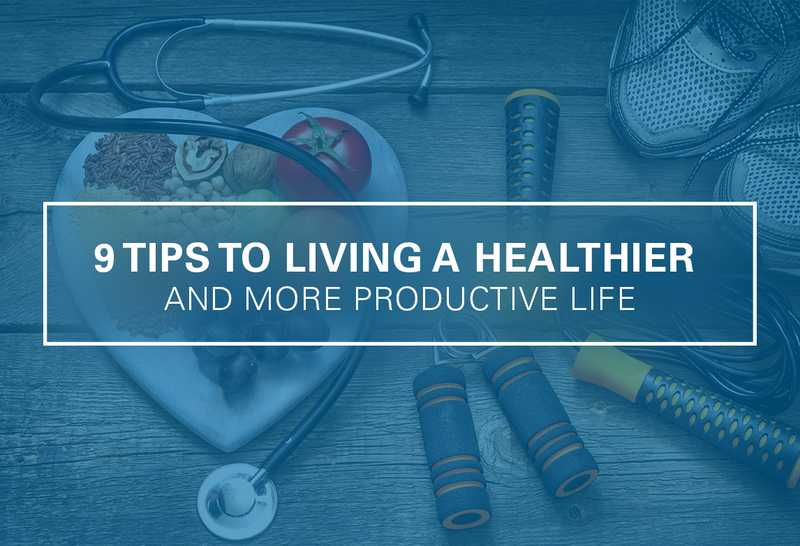 9 Tips for Living a Healthier Life