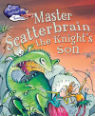 Master Scatterbrain the knight's son by Stephane Daniel & Christophe Besse