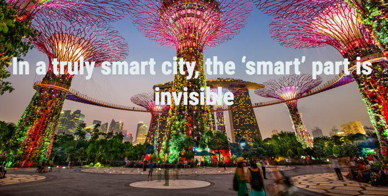 In a truly smart city, the 'smart' part is invisible