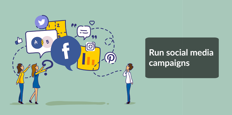 RUN SOCIAL MEDIA CAMPAIGNS