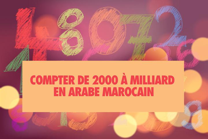 Compter de 2000 à milliard en arabe marocain