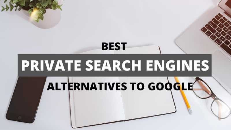 10 Best Private Search Engines in 2020   Google Alternatives