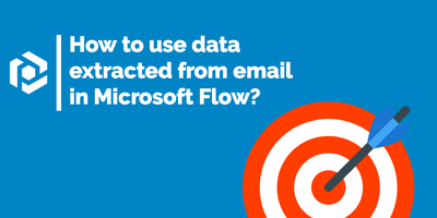 Cover image for Send data extracted from email to Microsoft Flow