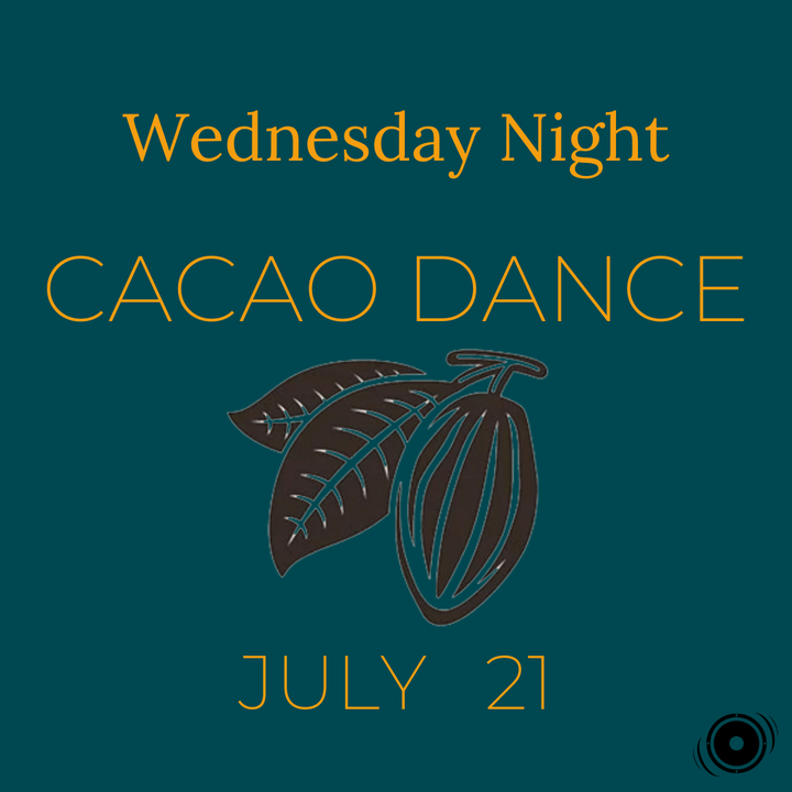 SOLD OUT: Cacao Dance - Wednesday Night