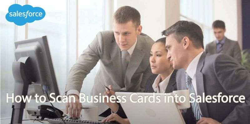 How to Scan Business Cards into Salesforce