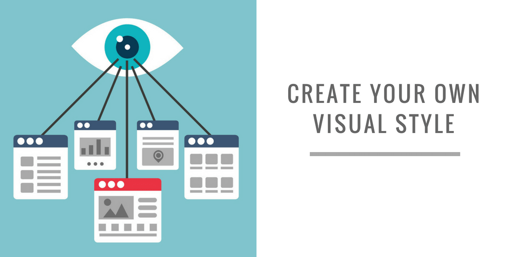 CREATE YOUR OWN VISUAL STYLE