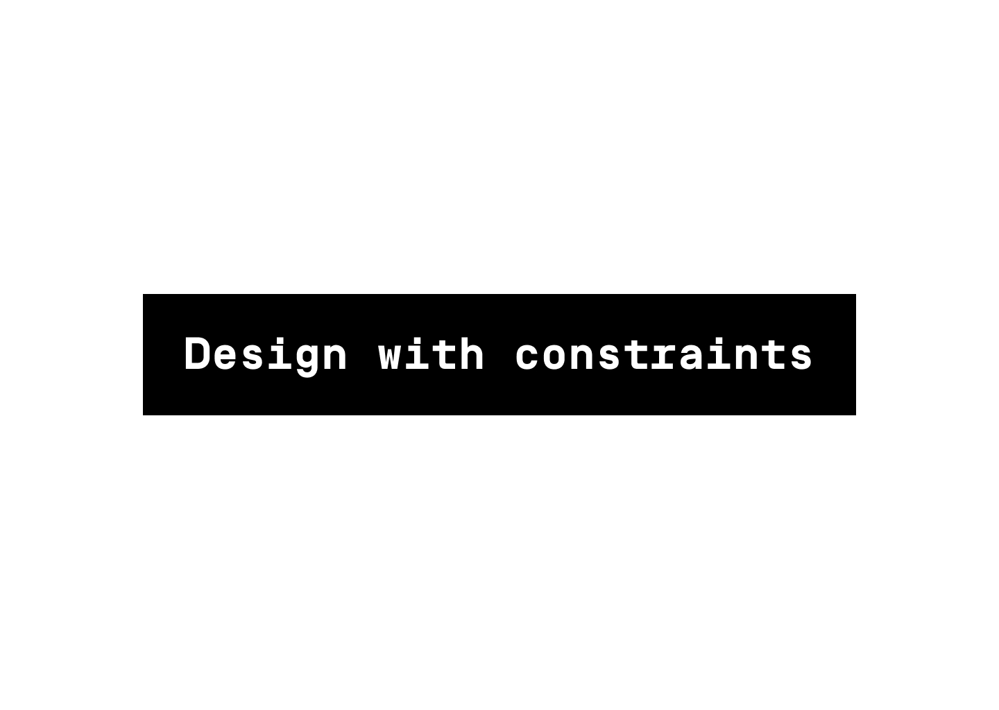 Design with constraints
