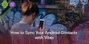 How to Sync your Android Contacts with Viber