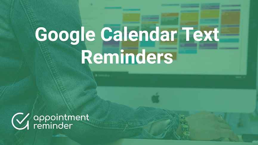 Google Calendar Text Reminders | Appointment Reminder