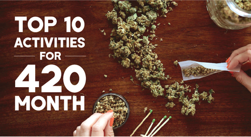 Top 10 Activities For 420 Month