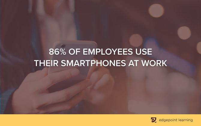 86% of employees use their smartphones at work
