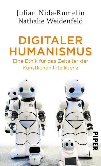 Digitaler Humanismus von Julian Nida-Rümelin und Nathalie Weidenfeld
