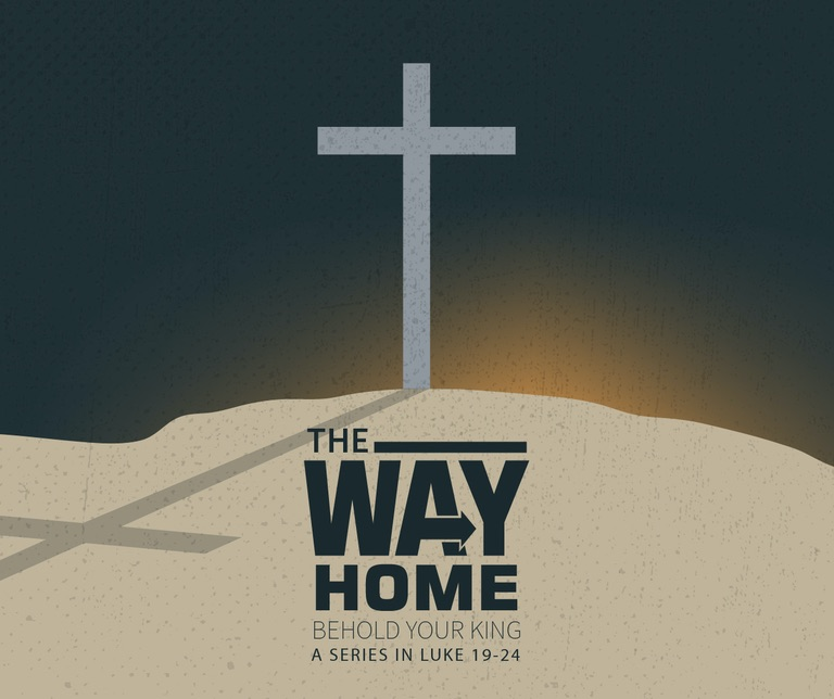 The Way Home 5: Behold Your King
