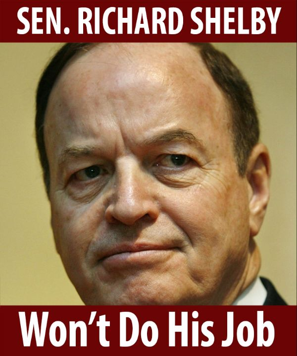 Senator Shelby won't do his job!