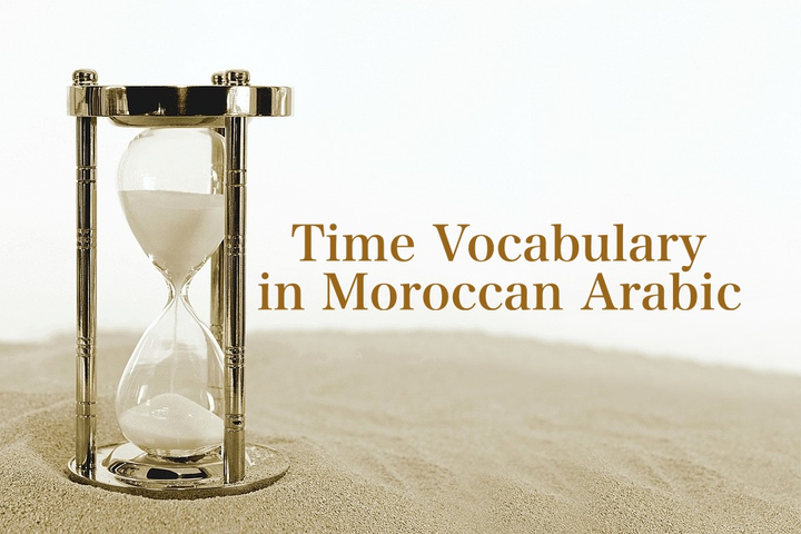 Time Vocabulary in Moroccan Arabic