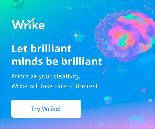 A banner advert that reads: Wrike, let brilliant minds be brilliant. Prioritize your creativity, Wrike will take care of the rest