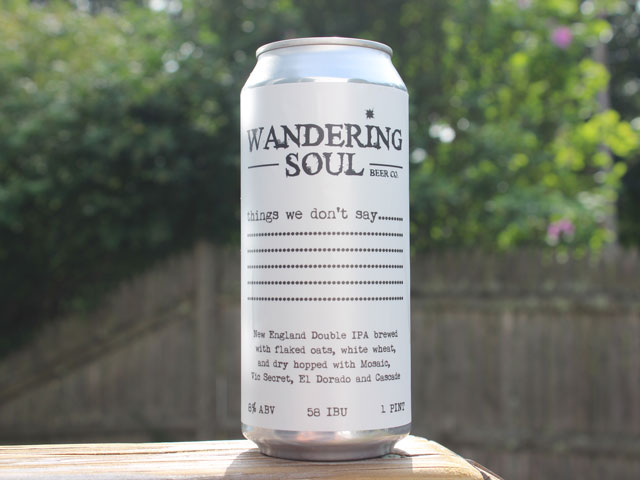 Things We Don't Say, a Double IPA brewed by Wandering Soul Beer Company