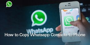 How to Copy WhatsApp Contacts to Phone