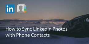 How to Sync Linkedin Photos with Phone Contacts