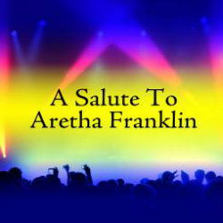 A Salute to Aretha Franklin