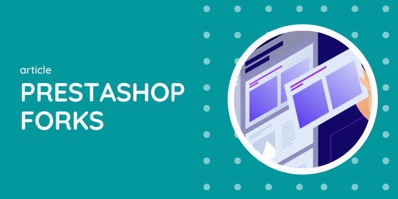 Are there any good PrestaShop forks?