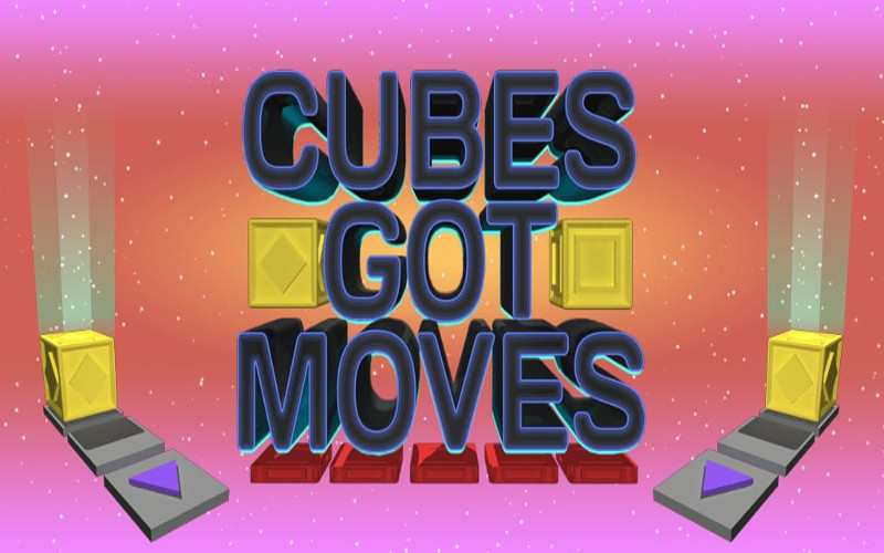 Cubes Got Moves
