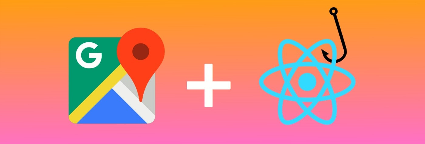 Google Maps + React Hooks