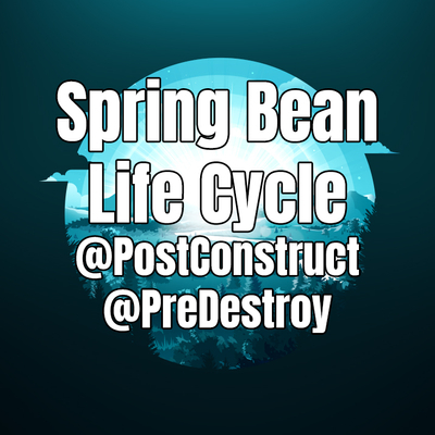 「Spring Boot #3」 Spring Bean Life Cycle + @PostConstruct và @PreDestroy