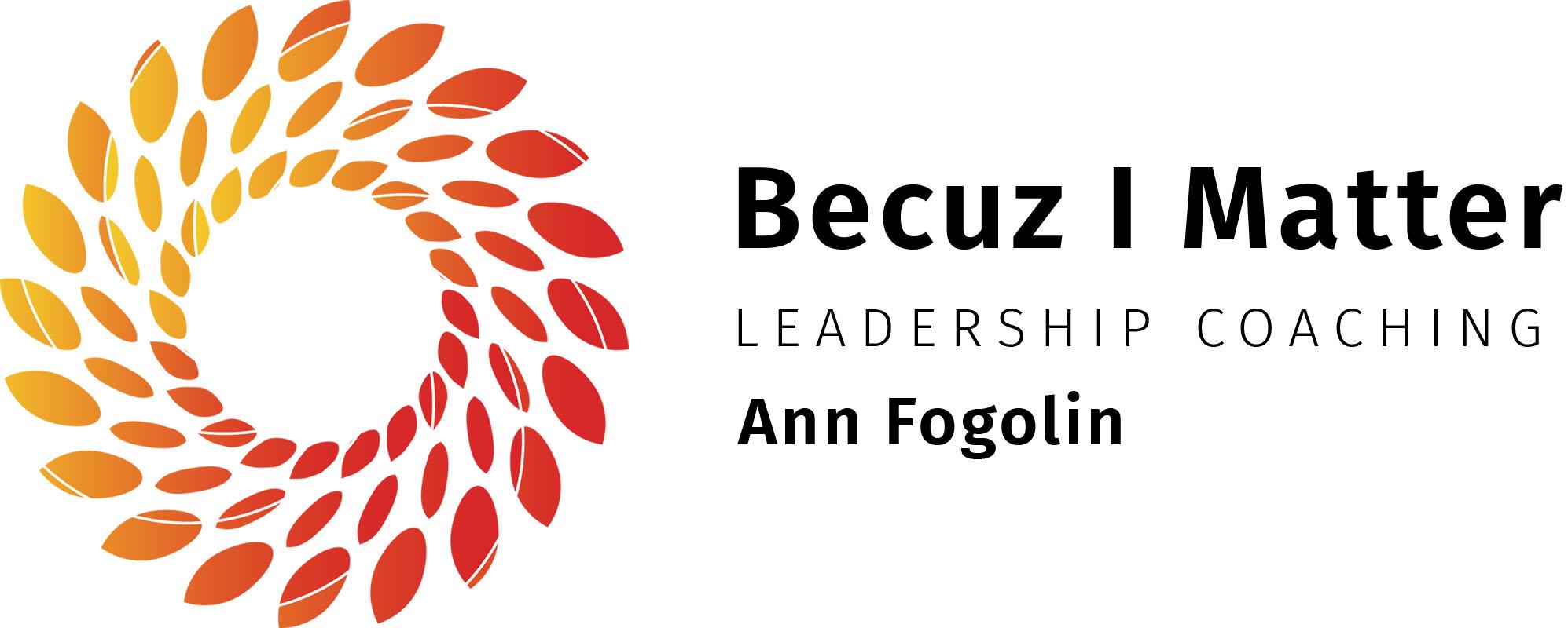 Becuz I Matter - Leadership Coaching - Ann Fogolin - Logo Lockup 2021