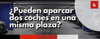 ¿Qué ocurre si dos vehículos aparcan en la misma plaza de garaje?