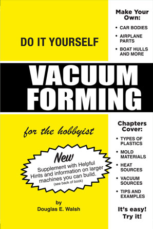 Diy build your own vacuum forming machine vacuum forming for the hobbyist pdf ebook digital download1295 solutioingenieria Images