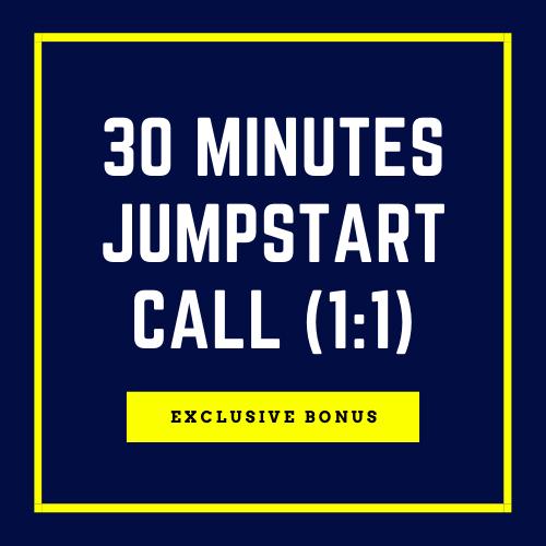 Bonus: 30 Minutes Jumpstart Call (1:1)